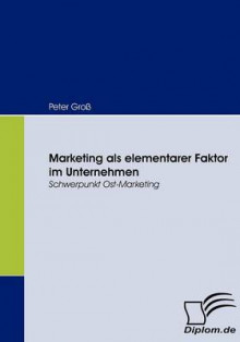 Marketing als elementarer Faktor im Unternehmen av Peter Gross (Heftet)