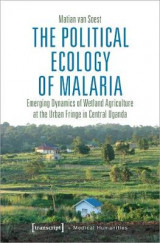 Omslag - The Political Ecology of Malaria - Emerging Dynamics of Wetland Agriculture at the Urban Fringe in Central Uganda