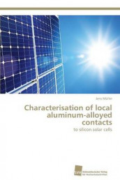 Characterisation of local aluminum-alloyed contacts av Jens Muller (Heftet)