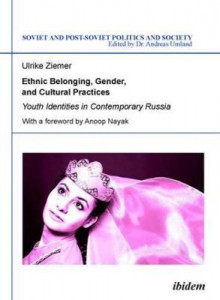 Ethnic Belonging, Gender, and Cultural Practices - Youth Identities in Contemporary Russia av Ulrike Ziemer og Anoop Nayak (Heftet)