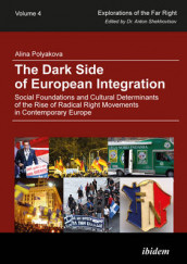 The Dark Side of European Integration - Social Foundations and Cultural Determinants of the Rise of Radical Right Movements in Contemporary Europe av Alina Polyakova (Heftet)