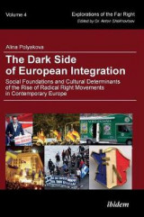 Omslag - The Dark Side of European Integration - Social Foundations and Cultural Determinants of the Rise of Radical Right Movements in Contemporary Europe