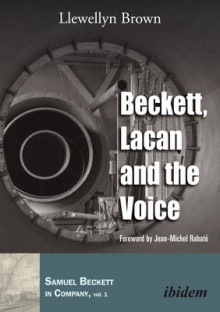 Beckett, Lacan, and the Voice av Llewellyn Brown og Jean-Michel Rabate (Heftet)