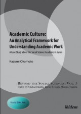 Omslag - Academic Culture: An Analytical Framework for Un - A Case Study About the Social Science Academe in Japan