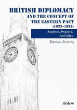 Omslag - British Diplomacy and the Concept of the Eastern Pact (1933-1935)