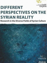 Omslag - Different Perspectives on the Syrian Reality - Research in the Diverse Fields of Syrian Culture