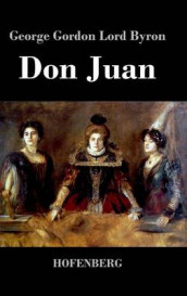 Don Juan av George Gordon Lord Byron (Innbundet)