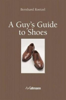 Guy's Guide to Shoes av Bernhard Roetzel (Innbundet)