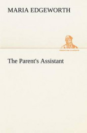The Parent's Assistant av Maria Edgeworth (Heftet)