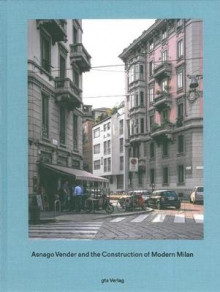 Asnago Vender and the Construction of Modern Milan av Adam Caruso og Helen Thomas (Innbundet)
