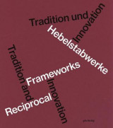 Omslag - Hebelstabwerke / Reciprocal Frameworks - Tradition and Innovation