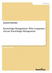 Knowledge Management - Why Companies choose Knowledge Management av Dr Susanne Schneider (Heftet)