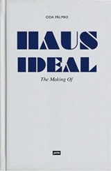 Omslag - Haus Ideal - The Making of