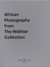 African Photography from The Walther Collection av Corinne Diserens og Okwui Enwezor (Innbundet)