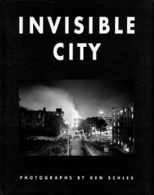 Invisible city av Ken Schles (Innbundet)
