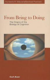 From Being to Doing av Humberto Maturana Rumesin og Bernhard Poerksen (Heftet)