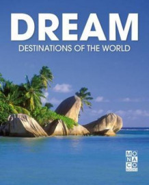 Dream destinations of the world (Innbundet)