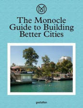 The Monocle Guide to Building Better Cities av Monocle (Innbundet)