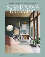 Omslag - Scandinavia Dreaming : Nordic Homes, Interiors and Design: Scandinavian Design, Interiors and Living: Volume 2