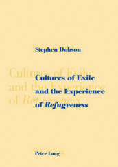 Cultures of Exile and the Experience of Refugeeness av Stephen Dobson (Heftet)