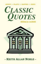 Classic Quotes 500bce-ce500 av Keith Allan Noble (Heftet)