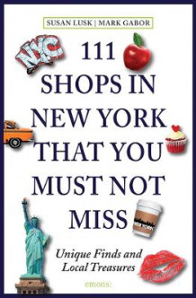 111 shops in New York that you shouldn't miss av Susan Lusk (Heftet)