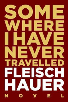 Somewhere I Have Never Travelled av Wolfram Fleischhauer (Heftet)