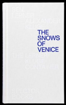 The Snows of Venice av Alexander Kluge og Ben Lerner (Heftet)