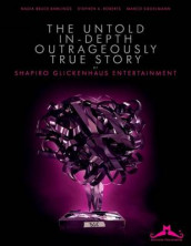 The Untold, In-Depth, Outrageously True Story of Shapiro Glickenhaus Entertainment av Nadia Bruce-Rawlings, Stephen a Roberts og Marco Siedelmann (Heftet)