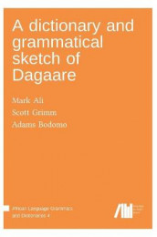 A dictionary and grammatical sketch of Dagaare av Mark Ali og Scott Grimm (Innbundet)