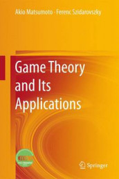 Game Theory and Its Applications av Akio Matsumoto og Ferenc Szidarovszky (Innbundet)