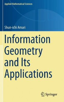 Information Geometry and Its Applications av Shun-ichi Amari (Innbundet)