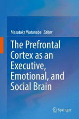 Omslag - The Prefrontal Cortex as an Executive, Emotional, and Social Brain