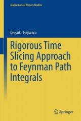 Omslag - Rigorous Time Slicing Approach to Feynman Path Integrals