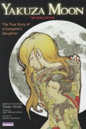Yakuza Moon: True Story Of A Gangster's Daughter (the Manga Edition) av Shoko Tendo og Sean Michael Wilson (Heftet)