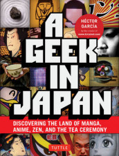 A Geek in Japan av Hector Garcia (Heftet)