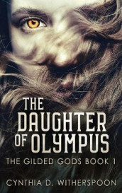 The Daughter Of Olympus av Cynthia D Witherspoon (Innbundet)