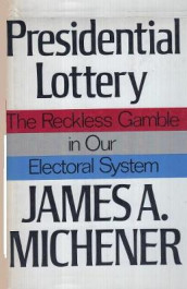 Presidential Lottery The Reckless Gamble in our Electoral System av James a Michener (Heftet)