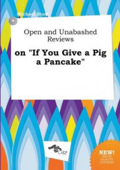 Open and Unabashed Reviews on If You Give a Pig a Pancake av Michael Stott (Heftet)