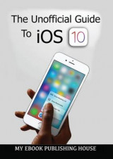 Omslag - The Unofficial Guide to IOS 10