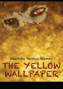 The Yellow Wallpaper av Charlotte Perkins Gilman (Heftet)