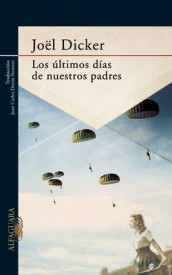 Los ltimos D as de Nuestros Padres / The Final Days of Our Fathers av Joel Dicker (Heftet)