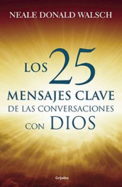 25 Mensajes Claves de Las Conversaciones / What God Said: The 25 Core Messages of Conversations with God That Will Change Your Life and the World av Neale Donald Walsch (Heftet)