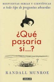 qu Pasar a Si / What If?: Serious Scientific Answers to Absurd Hypothetical Questions av Randall Munroe (Heftet)