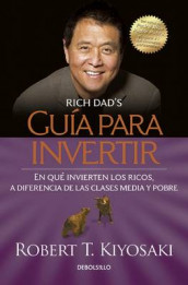 Gu a Para Invertir / Rich Dad's Guide to Investing: What the Rich Invest in That the Poor and the Middle Class Do Not! av Robert T Kiyosaki (Heftet)