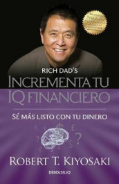 Incrementa Tu IQ Fincanciero / Rich Dad's Increase Your Financial Iq: Get Smarte R with Your Money av Robert T Kiyosaki (Heftet)