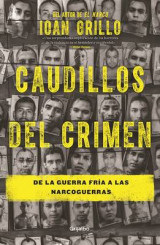 Omslag - Caudillos del Crimen / Gangster Warlords: Drug Dollars, Killing Fields, and the New Politics of Latin America