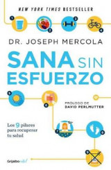 Omslag - Sana Sin Esfuerzo/Effortless Healing: 9 Simple Ways to Sidestep Illness, Shed Excess Weight, and Help Your Body Fix Itself