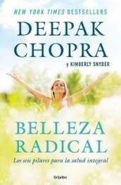 Belleza Radical / Radical Beauty: How to Transform Yourself from the Inside Out av Deepak Chopra og Kimberly Snyder (Heftet)