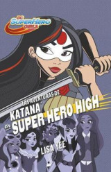 Omslag - Las Aventuras de Katana En Super Hero High (DC Super Hero Girls 4) / Katana at Super Hero High (DC Super Hero Girls, Book 4)